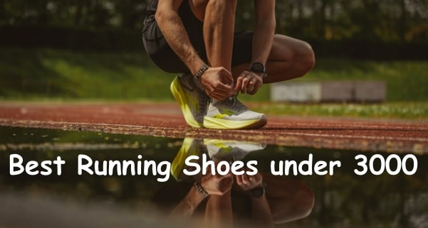 Best Running Shoes Under Rs 3000 in India