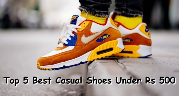 Top 5 Best Casual Shoes Under Rs 500